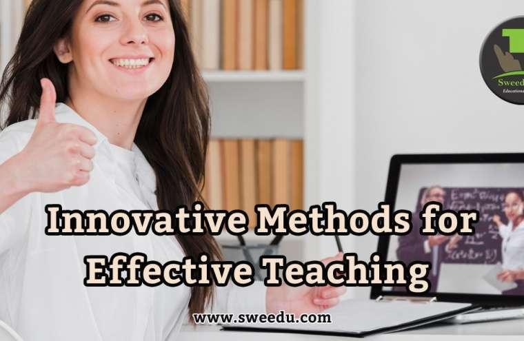 Innovative methods for effective teaching