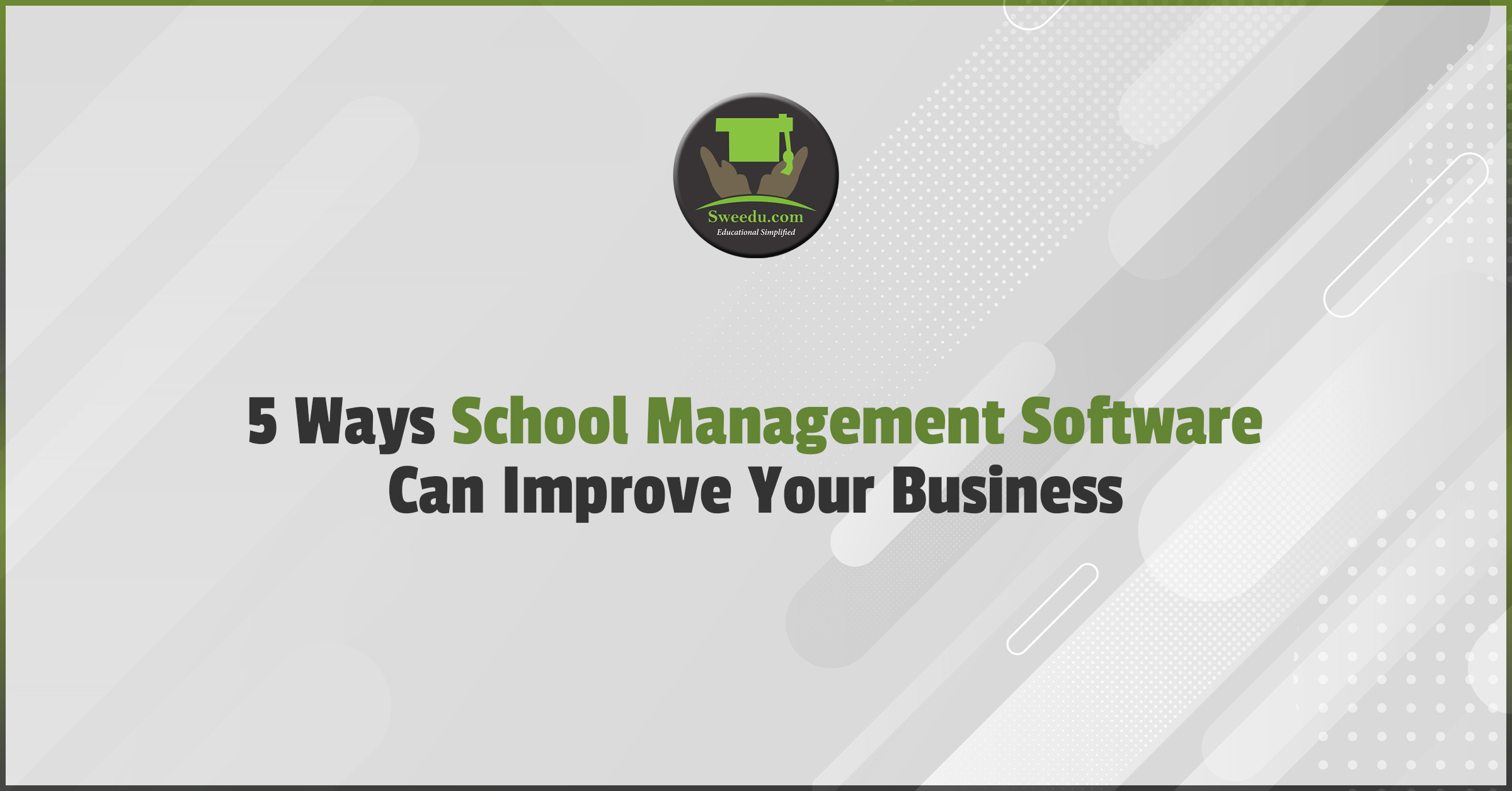 Top 5 Ways School Management Software Can Improve Your Business